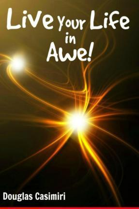 Live Your Life in Awe!