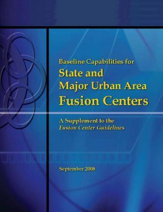 Baseline Capabilities for State and Major Urban Area Fusion Centers