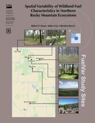 Spatial Variability of Wildland Fuel Characteristics in Northern Rocky Mountain Ecosystems
