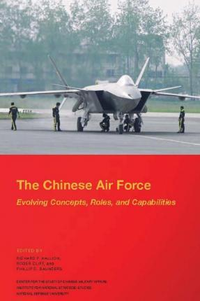 The Chinese Air Force Evolving Concepts, Roles, and Capabilities