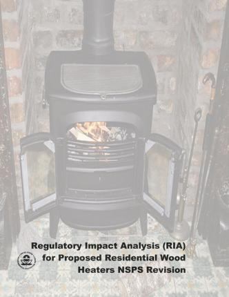 Regulatory Impact Analysis (RIA) for Proposed Residential Wood Heaters Nsps Revision