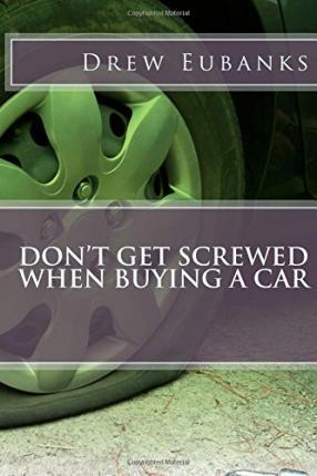 Don't Get Screwed When Buying a Car