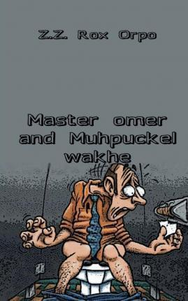 Master Omer and Muhpuckel Wakhe