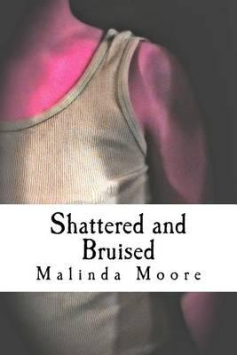 Shattered and Bruised