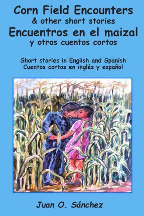 Corn Field Encounters & Other Short Stories