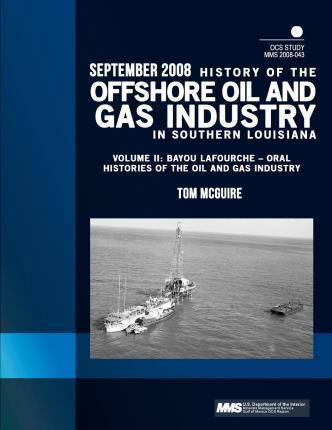History of the Offshore Oil and Gas Industry in Southern Louisiana Volume II