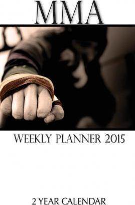 Mma Weekly Planner 2015