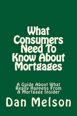 What Consumers Need to Know about Mortgages