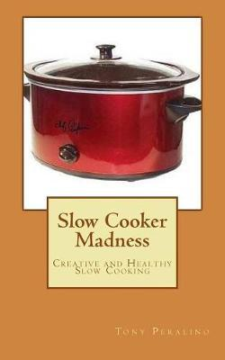 Slow Cooker Madness