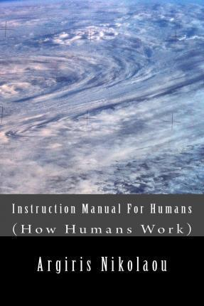 Instruction Manual for Humans