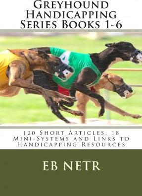 Greyhound Handicapping Series Books 1-6