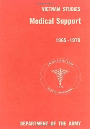 Medical Support of the U.S. Army in Vietnam 1965-1970