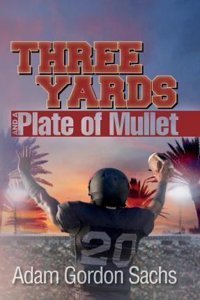 Three Yards and a Plate of Mullet