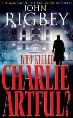 Who Killed Charlie Artful?
