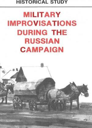 Military Improvisations During the Russian Campaign