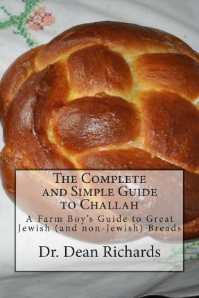 The Complete and Simple Guide to Challah