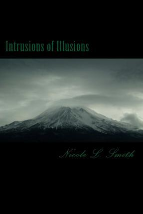 Intrusions of Illusions