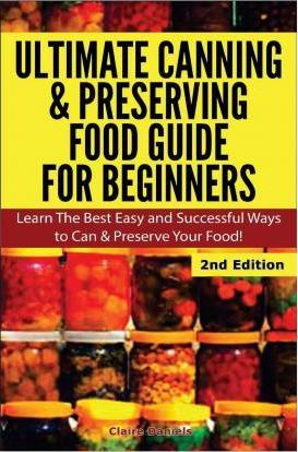Ultimate Canning & Preserving Food Guide for Beginners