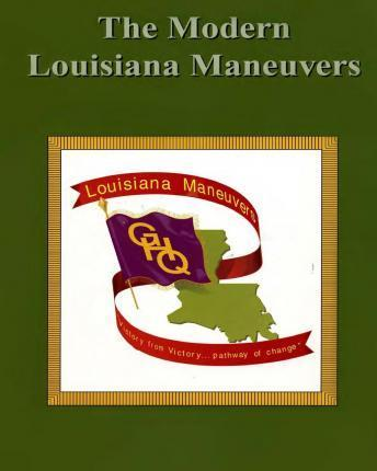 The Modern Louisiana Maneuvers