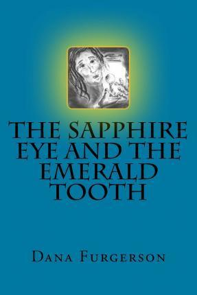 The Sapphire Eye and the Emerald Tooth