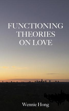 Functioning Theories on Love