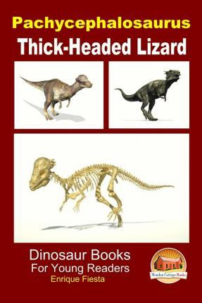 Pachycephalosaurus - Thick-Headed Lizard