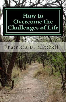 How to Overcome the Challenges of Life