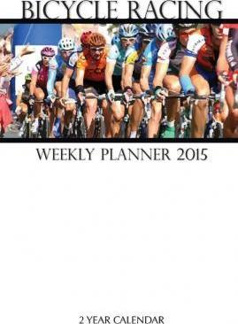 Bicycle Racing Weekly Planner 2015