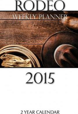 Rodeo Weekly Planner 2015