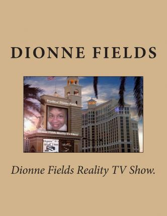 Dionne Fields Reality TV Show.