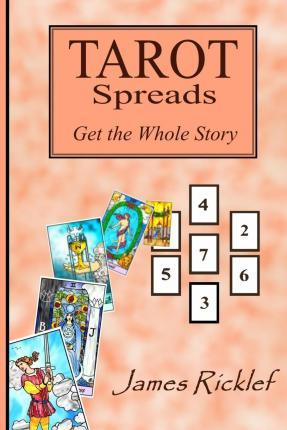 Tarot Spreads -- Get the Whole Story