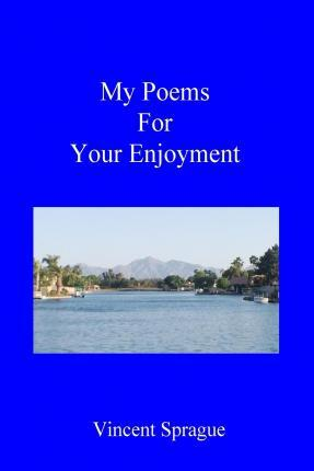My Poems for Your Enjoyment