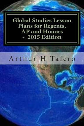 Global Studies Lesson Plans for Regents, AP and Honors - 2015 Edition
