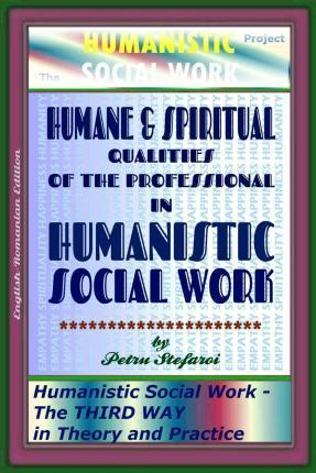 Humane & Spiritual Qualities of the Professional in Humanistic Social Work