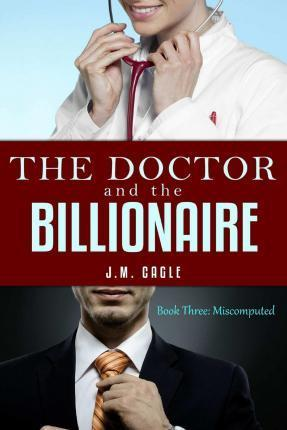 The Doctor and the Billionaire, Book Three