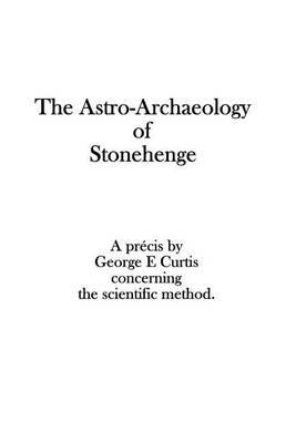 The Astro-Archaeology of Stonehenge
