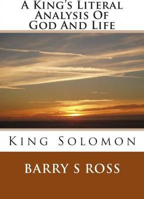 A King's Literal Analysis of God and Life