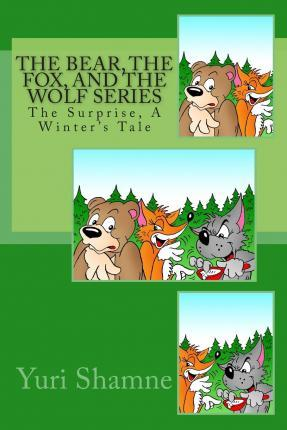 The Bear, the Fox, and the Wolf Series