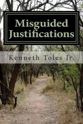 Misguided Justifications