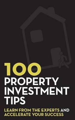 100 Property Investment Tips