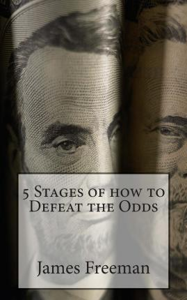 5 Stages of How to Defeat the Odds