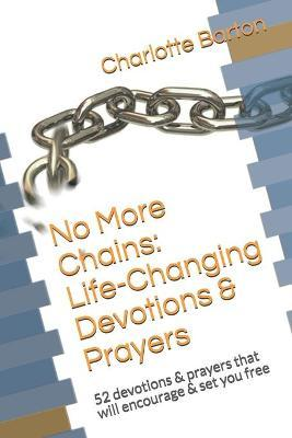 No More Chains Life-Changing Devotions & Prayers