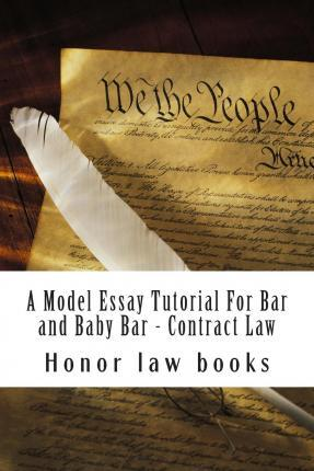 A Model Essay Tutorial for Bar and Baby Bar - Contract Law