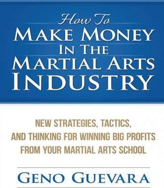 How to Make Money in the Martial Arts Industry