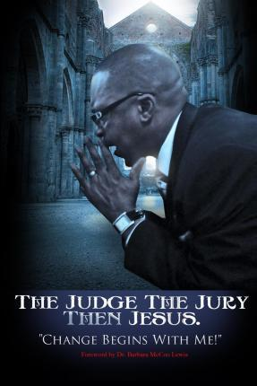 The Judge the Jury Then Jesus