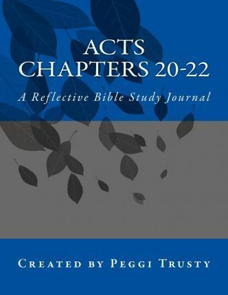Acts, Chapters 20-22