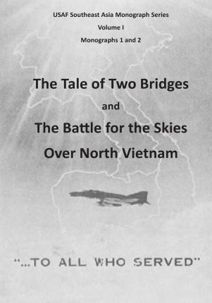 The Tale of Two Bridges and the Battle for the Skies Over North Vietnam