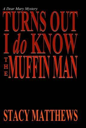 Turns Out I Do Know the Muffin Man