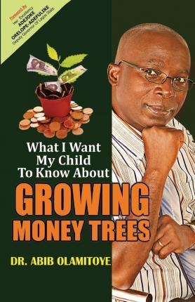 What I Want My Child to Know about Growing Money Trees