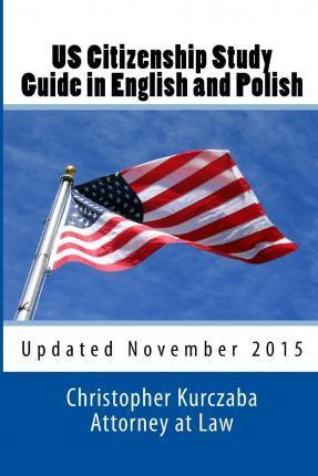 Us Citizenship Study Guide in English and Polish